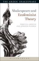 Jennifer Munroe, Rebecca Laroche - Shakespeare and Ecofeminist Theory (Shakespeare and Theory) - 9781472590459 - KSS0001157