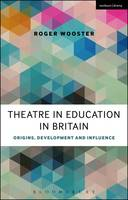 Wooster, Roger - Theatre in Education in Britain - 9781472591470 - V9781472591470