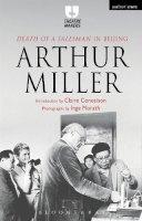 Miller, Arthur - 'Death of a Salesman' in Beijing: 2nd edition - 9781472592088 - V9781472592088