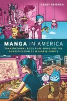 Brienza, Dr. Casey - Manga in America - 9781472595874 - V9781472595874