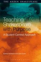 Thompson, Ayanna; Turchi, Laura - Teaching Shakespeare with Purpose - 9781472599612 - V9781472599612