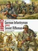 Campbell, David - German Infantryman vs Soviet Rifleman: Barbarossa 1941 (Combat) - 9781472803245 - V9781472803245