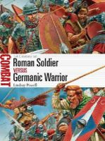 Powell, Lindsay - Roman Soldier vs Germanic Warrior: 1st Century AD (Combat) - 9781472803498 - V9781472803498