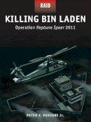 Panzeri, Peter - Killing Bin Laden - Operation Neptune Spear, 2011 - 9781472804082 - V9781472804082