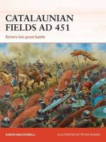MacDowall, Simon - Catalaunian Fields AD 451: Rome's last great battle (Campaign) - 9781472807434 - V9781472807434