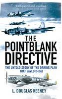 Keeney, L. - The Pointblank Directive: Three Generals and the Untold Story of the Daring Plan that Saved D-Day (General Military) - 9781472807502 - V9781472807502