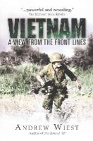 Wiest, Andrew - Vietnam: A View From the Front Lines (General Military) - 9781472807694 - V9781472807694