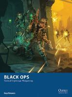 Bowers, Guy - Black Ops - Tactical Espionage Wargaming (Osprey Wargames) - 9781472807816 - V9781472807816