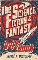 McCullough, Joseph - The Science-Fiction & Fantasy Quiz Book (Open Book Adventures) - 9781472810830 - V9781472810830