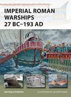 D'Amato, Raffaele - Imperial Roman Warships 27 BC-193 AD - 9781472810892 - V9781472810892