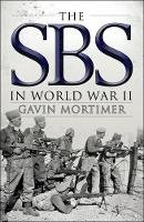Mortimer, Gavin - The SBS in World War II: An Illustrated History (General Military) - 9781472811134 - V9781472811134