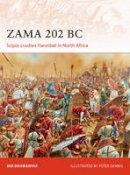 Bahmanyar, Mir - Zama 202 BC: Scipio crushes Hannibal in North Africa (Campaign) - 9781472814210 - V9781472814210