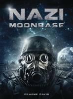 Davis, Graeme - Nazi Moonbase (Dark Osprey) - 9781472814913 - V9781472814913