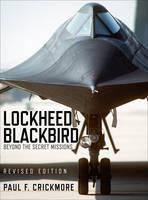 Crickmore, Paul - Lockheed Blackbird: Beyond the Secret Missions (Revised Edition) (General Aviation) - 9781472815231 - V9781472815231