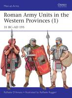 D'Amato, Raffaele - Roman Army Units in the Western Provinces (1): 31 BC-AD 195 (Men-at-Arms) - 9781472815378 - V9781472815378