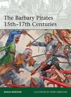 Konstam, Angus - The Barbary Pirates 15th-17th Centuries (Elite) - 9781472815439 - V9781472815439