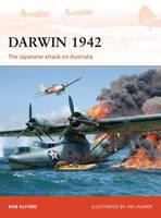 Alford, Bob - Darwin 1942: The Japanese attack on Australia (Campaign) - 9781472816870 - V9781472816870