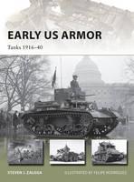 Zaloga, Steven J. - Early US Armor: Tanks 1916-40 (New Vanguard) - 9781472818072 - V9781472818072
