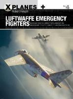 Forsyth, Robert - Luftwaffe Emergency Fighters: Blohm & Voss BV P.212 , Heinkel P.1087C, Junkers EF 128, Messerschmitt P.1101, Focke-Wulf Ta 183 and Henschel Hs P.135 (X-Planes) - 9781472819949 - V9781472819949