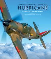 Dibbs, John, Holmes, Tony, Riley, Gordon - Hurricane: Hawker's Fighter Legend - 9781472822956 - V9781472822956