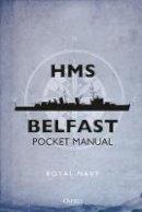 Blake, John - HMS Belfast Pocket Manual - 9781472827821 - V9781472827821