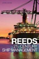 Dickie, John W - Reeds 21st Century Ship Management (Reeds Professional) - 9781472900685 - V9781472900685