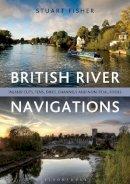 Fisher, Stuart - British River Navigations - 9781472900845 - V9781472900845