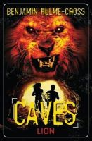 Hulme-Cross, Benjamin - The Caves: Lion - 9781472900999 - V9781472900999