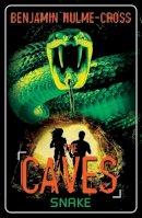 Hulme-Cross, Benjamin - The Caves: Snake - 9781472901026 - V9781472901026