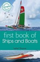 Thomas, Isabel - First Book of Ships and Boats - 9781472901057 - V9781472901057