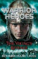 Benjamin Hulme-Cross - Warrior Heroes: The Viking's Revenge - 9781472904492 - KSG0005981