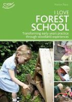 Pace, Martin - I Love Forest School - 9781472906076 - V9781472906076