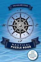 Adlard Coles Nautical - The Adlard Coles Nautical Puzzle Book: Crosswords, code breakers, anagrams, riddles and brain-teasers for everyone - 9781472909121 - V9781472909121