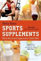 Bean, Anita - Sports Supplements: Which nutritional supplements really work - 9781472909664 - V9781472909664