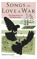 Couzens, Dominic - Songs of Love and War: The Dark Heart of Bird Behaviour - 9781472909916 - V9781472909916