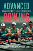 Charles Simpson and Jim Flood - Advanced Rowing: International perspectives on high performance rowing - 9781472912336 - V9781472912336