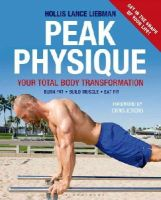Liebman, Hollis Lance - Peak Physique: Your Total Body Transformation - 9781472912572 - V9781472912572
