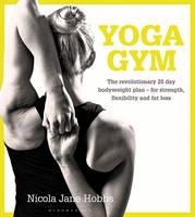 Hobbs, Nicola Jane - Yoga Gym - 9781472912886 - V9781472912886