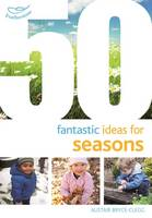 Bryce-Clegg, Alistair - 50 Fantastic Ideas for Seasons - 9781472913265 - V9781472913265