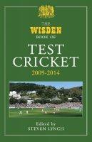 - The Wisden Book of Test Cricket 2009 - 2014 - 9781472913333 - V9781472913333