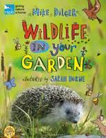Dilger, Mike - RSPB Wildlife in Your Garden - 9781472913432 - V9781472913432