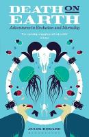 Howard, Jules - Death on Earth: Adventures in Evolution and Mortality - 9781472915092 - V9781472915092