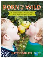 Garlick, Hattie - Born to be Wild - 9781472915337 - V9781472915337