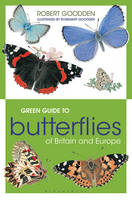 Goodden, Rosemary - Green Guide to Butterflies of Britain and Europe - 9781472916426 - V9781472916426