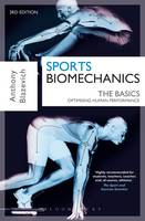 Blazevich, Anthony J. - Sports Biomechanics: The Basics: The Basics: Optimising Human Performance - 9781472917225 - V9781472917225