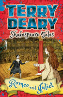 Deary, Terry - Romeo and Juliet (Shakespeare Tales) - 9781472917867 - V9781472917867