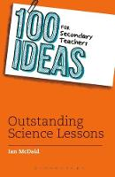 McDaid, Ian - 100 Ideas for Secondary Teachers: Outstanding Science Lessons - 9781472918192 - V9781472918192