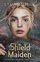 Hill, Stuart - Shield Maiden (Flashbacks) - 9781472918628 - V9781472918628