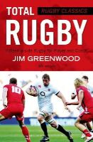 Greenwood, Jim - Rugby Classics: Total Rugby: Fifteen-a-side rugby for coach and player - 9781472918710 - V9781472918710