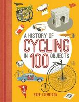 Clemitson, Suze - A History of Cycling in 100 Objects - 9781472918888 - V9781472918888